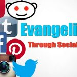 Social Media, A Catalyst For Evangelism